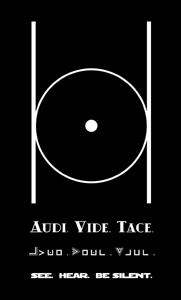 Audi, vidi, tace